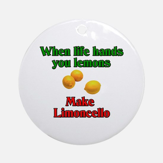 When Live Hands You Lemons Ornament (Round)