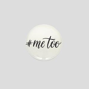 Me Too movement design Mini Button