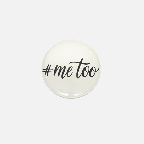Me Too movement design Mini Button