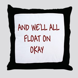 all float on Throw Pillow