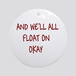 all float on Ornament (Round)