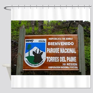 Torres del Paine Sign, Chile Shower Curtain