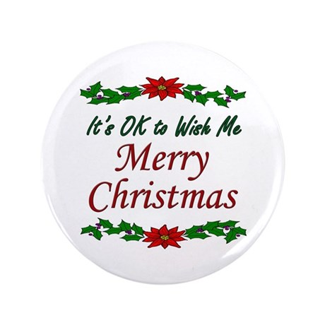 """Merry Christmas OK!"" 3.5"" Button"