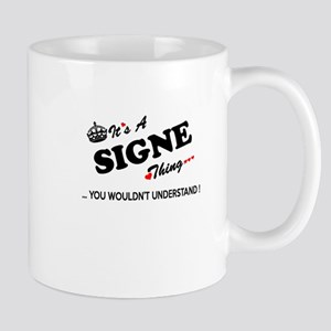 SIGNE thing, you wouldn't understand Mugs