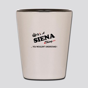 SIENA thing, you wouldn't understand Shot Glass