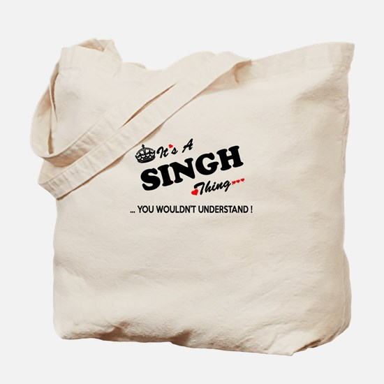 SINGH thing, you wouldn't understand Tote Bag