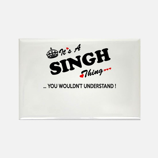 SINGH thing, you wouldn't understand Magnets