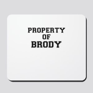 Property of BRODY Mousepad