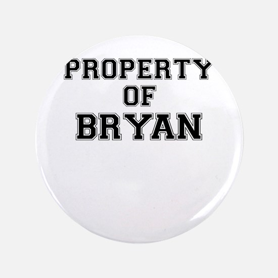 Property of BRYAN Button
