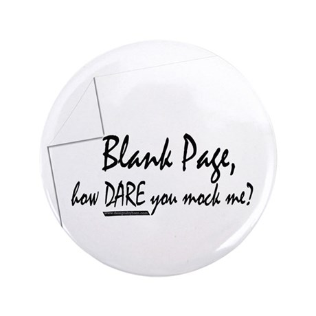 """Blank Page how dare you 3.5"""" Button"""