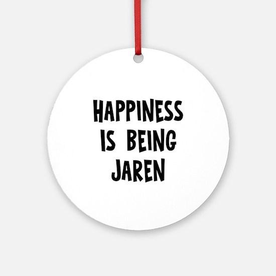 Happiness is being Jaren Ornament (Round)