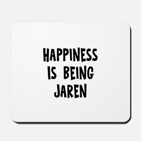 Happiness is being Jaren Mousepad