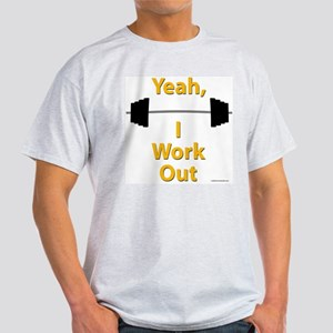 Yeah, I Work Out Shirts and G Light T-Shirt