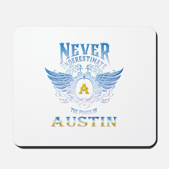 Never underestimate the power of austin Mousepad