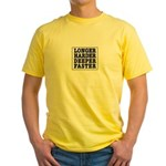 Longer, Harder, Deeper, Faster Yellow T-Shirt