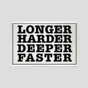 Longer, Harder, Deeper, Faster Rectangle Magnet