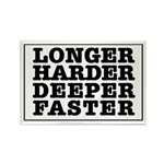 Longer, Harder, Deeper, Faster Rectangle Magnet