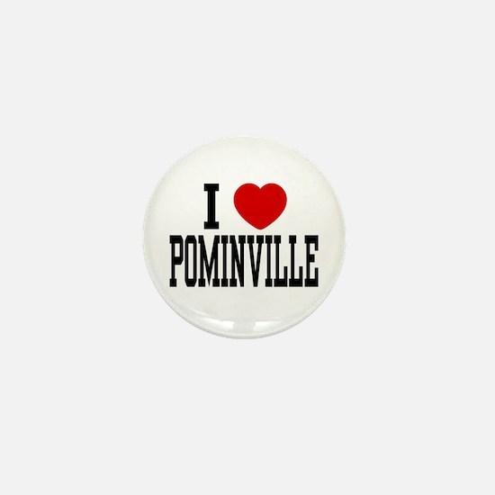 I <3 Pominville Mini Button