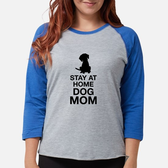 Stay At Home Dog Mom Long Sleeve T-Shirt