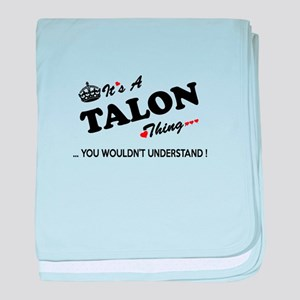 TALON thing, you wouldn't understand baby blanket