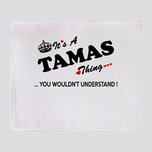 TAMAS thing, you wouldn't understand Throw Blanket