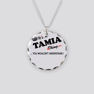 TAMIA thing, you wouldn't un Necklace Circle Charm
