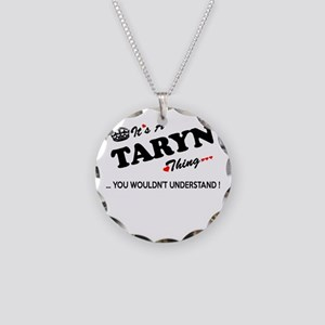TARYN thing, you wouldn't un Necklace Circle Charm