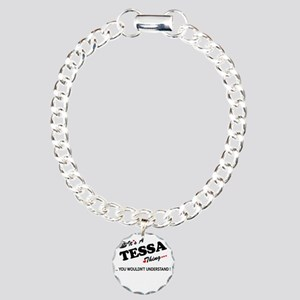 TESSA thing, you wouldn' Charm Bracelet, One Charm