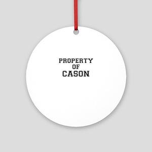 Property of CASON Round Ornament