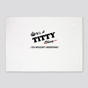TITTY thing, you wouldn't understan 5'x7'Area Rug