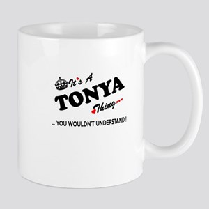 TONYA thing, you wouldn't understand Mugs