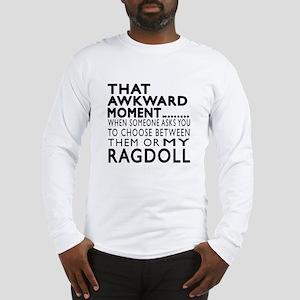 Awkward Ragdoll Cat Designs Long Sleeve T-Shirt