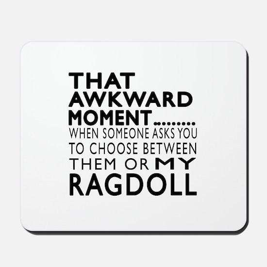 Awkward Ragdoll Cat Designs Mousepad