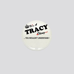 TRACY thing, you wouldn't understand Mini Button