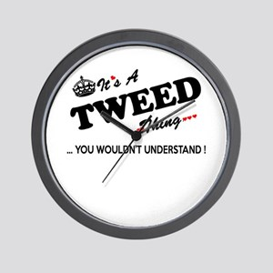 TWEED thing, you wouldn't understand Wall Clock