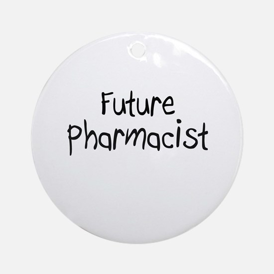 Future Pharmacist Ornament (Round)