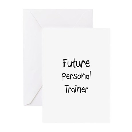 Future Personal Trainer Greeting Cards (Pk of 10)