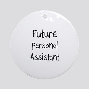 Future Personal Assistant Ornament (Round)