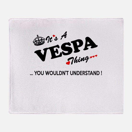 VESPA thing, you wouldn't understand Throw Blanket