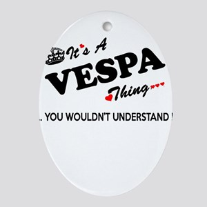 VESPA thing, you wouldn't understand Oval Ornament