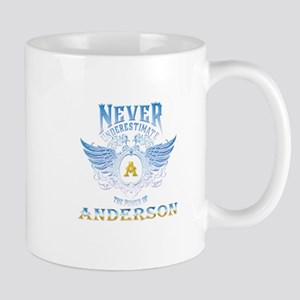 Never underestimate the power of anderson Mugs