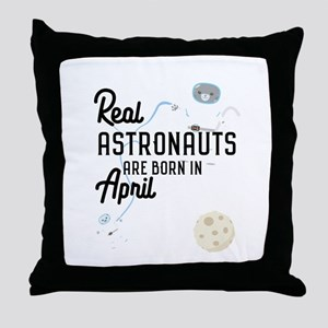 Astronauts are born in April Cg6v6 Throw Pillow