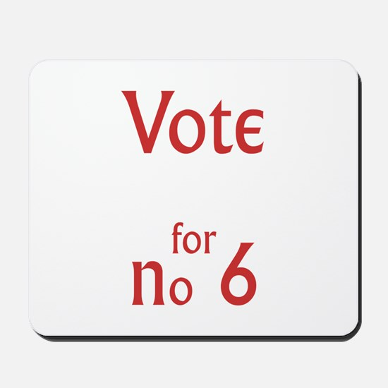 Vote for no.6 Mousepad