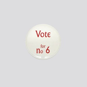 Vote for no.6 Mini Button