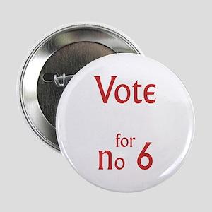 """Vote for no.6 2.25"""" Button"""