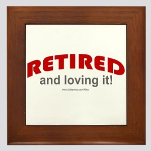 Retired & Loving It (r) Framed Tile