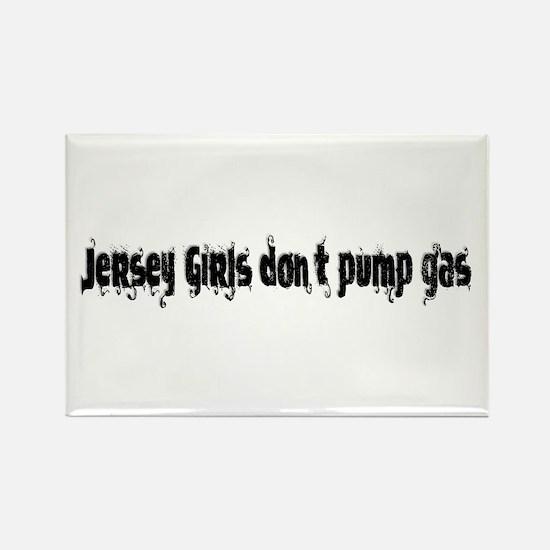 Jersey Girls Don't Pump gas Rectangle Magnet