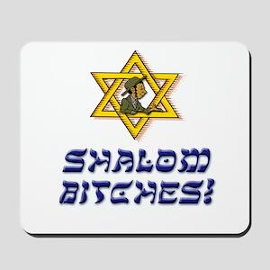 Shalom Bitches! Mousepad