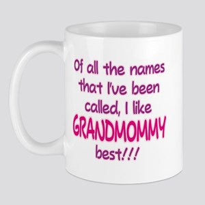 I LIKE BEING CALLED GRANDMOMMY! Mug