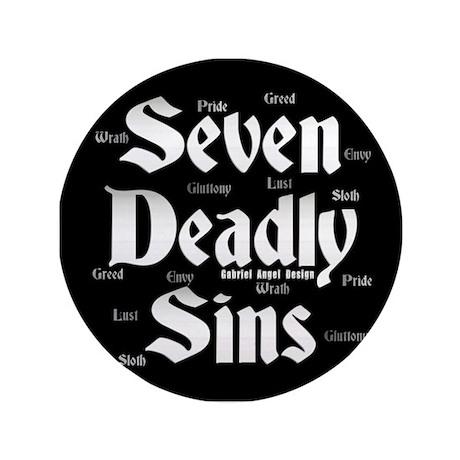 "The Seven Deadly Sins 3.5"" Button"